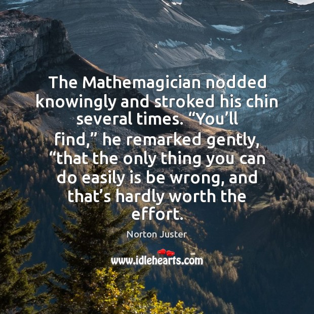 """The Mathemagician nodded knowingly and stroked his chin several times. """"You'll Image"""
