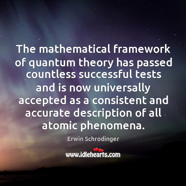 The mathematical framework of quantum theory has passed countless successful tests and is now universally Image