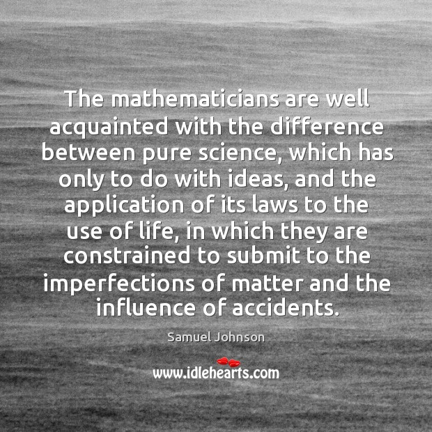 Image, The mathematicians are well acquainted with the difference between pure science, which