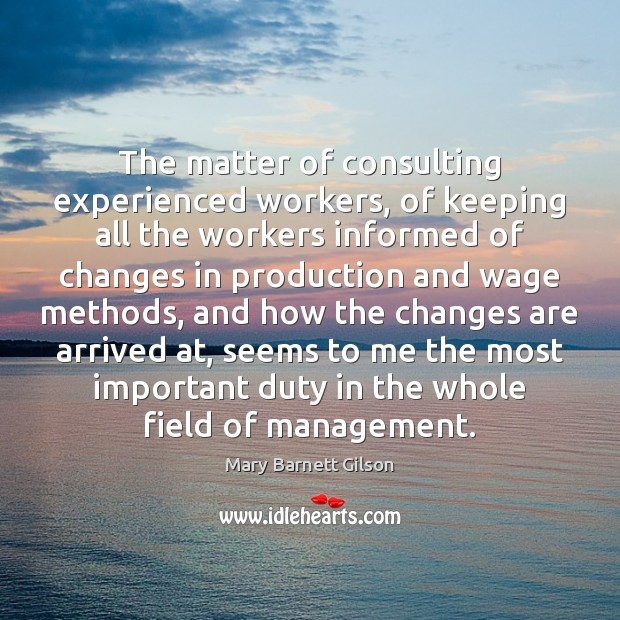 The matter of consulting experienced workers, of keeping all the workers informed Image