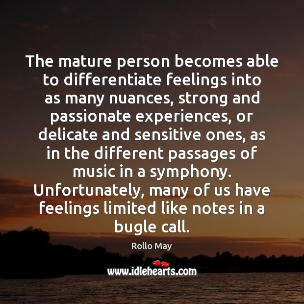 The mature person becomes able to differentiate feelings into as many nuances, Image