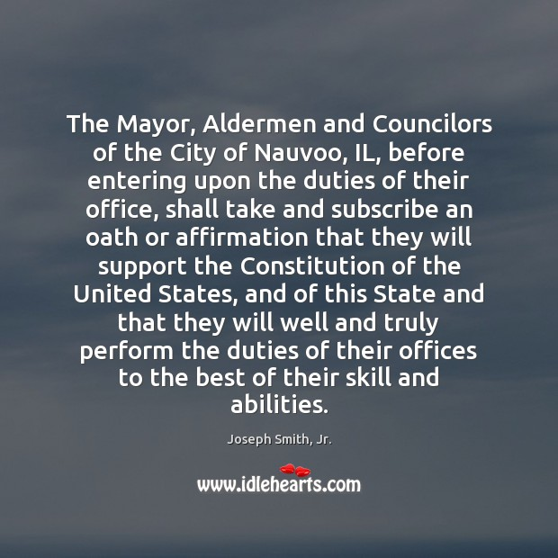 The Mayor, Aldermen and Councilors of the City of Nauvoo, IL, before Joseph Smith, Jr. Picture Quote