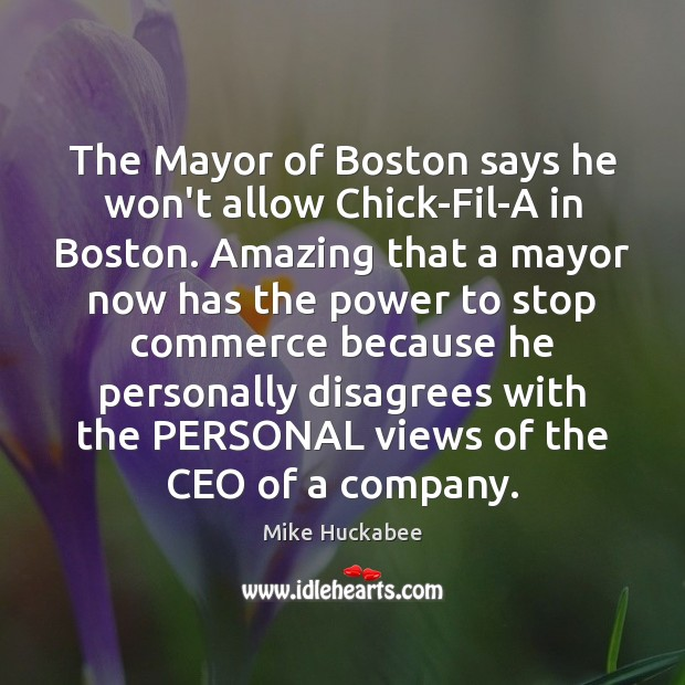 The Mayor of Boston says he won't allow Chick-Fil-A in Boston. Amazing Image