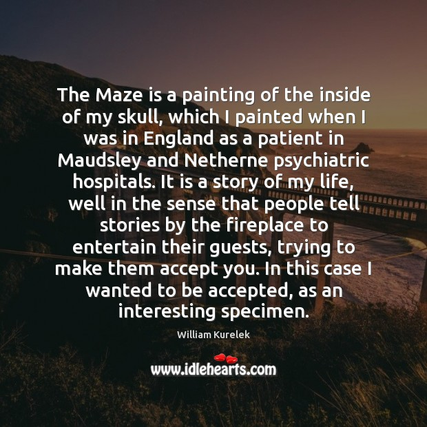 Image, The Maze is a painting of the inside of my skull, which