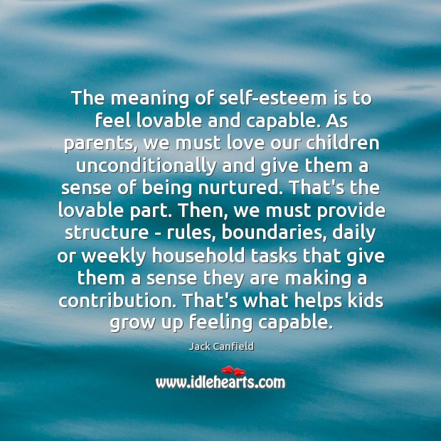 Image, The meaning of self-esteem is to feel lovable and capable. As parents,