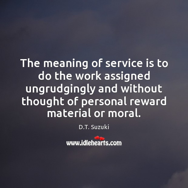 The meaning of service is to do the work assigned ungrudgingly and Image