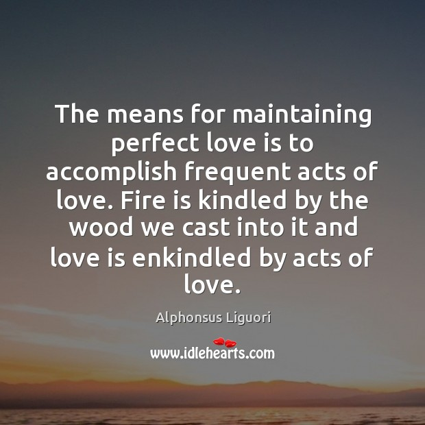 Image, The means for maintaining perfect love is to accomplish frequent acts of
