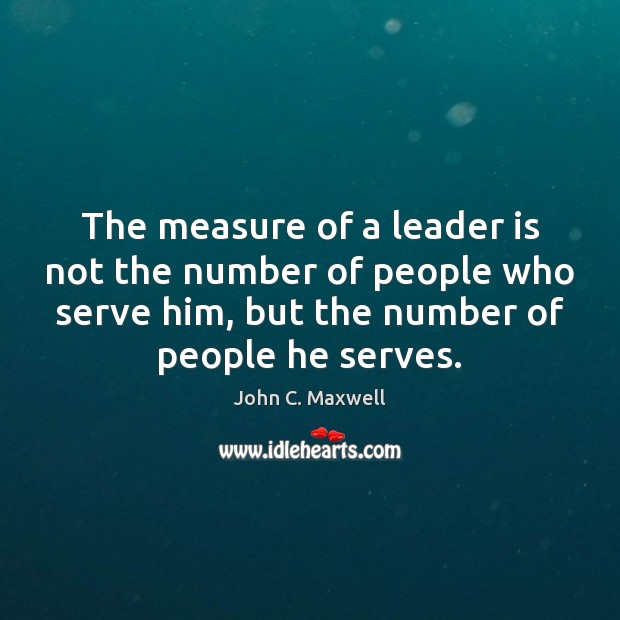 The measure of a leader is not the number of people who Image