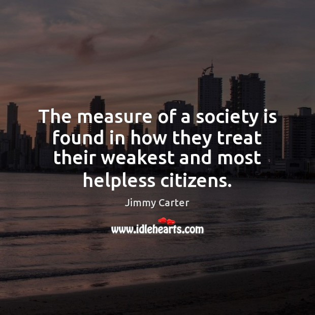 The measure of a society is found in how they treat their Image