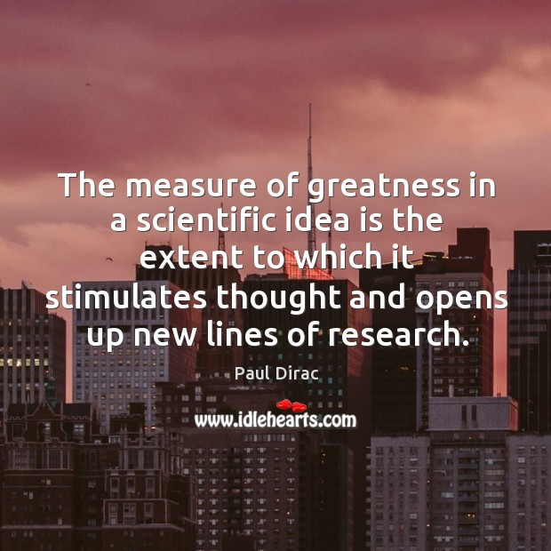 The measure of greatness in a scientific idea is the extent to Image