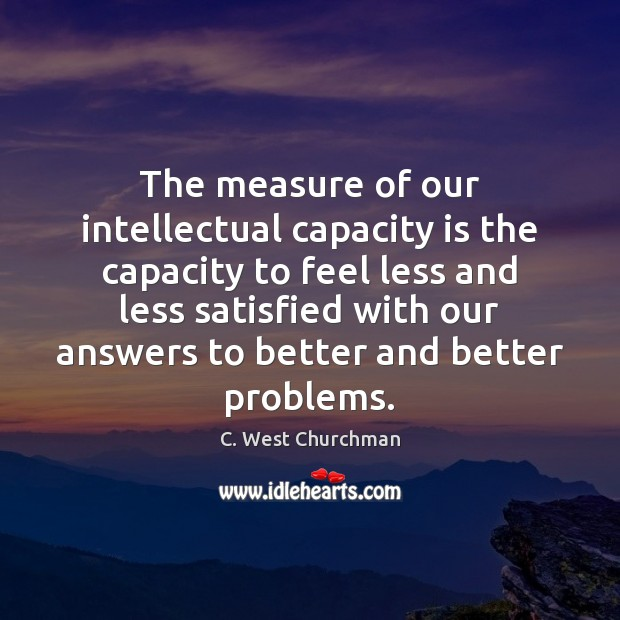 Image, The measure of our intellectual capacity is the capacity to feel less