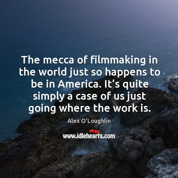 The mecca of filmmaking in the world just so happens to be in america. Image