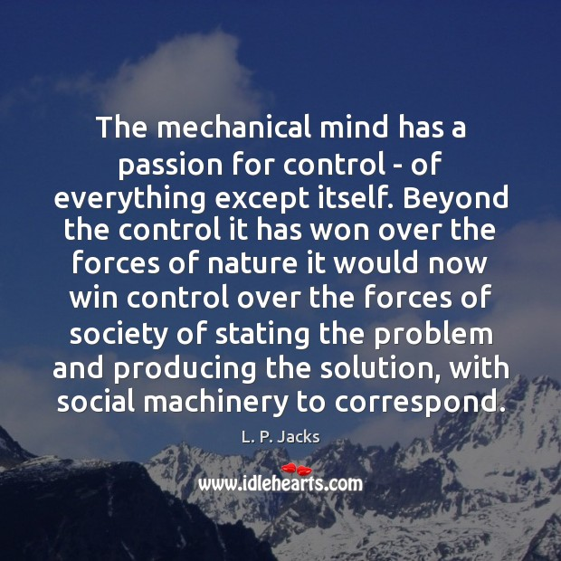 The mechanical mind has a passion for control – of everything except Image