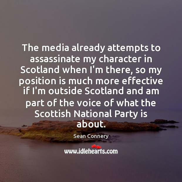 Image, The media already attempts to assassinate my character in Scotland when I'm