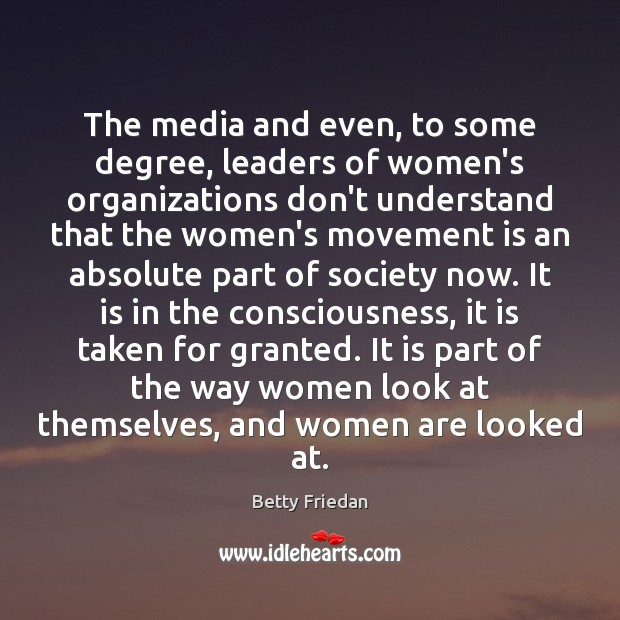 The media and even, to some degree, leaders of women's organizations don't Image