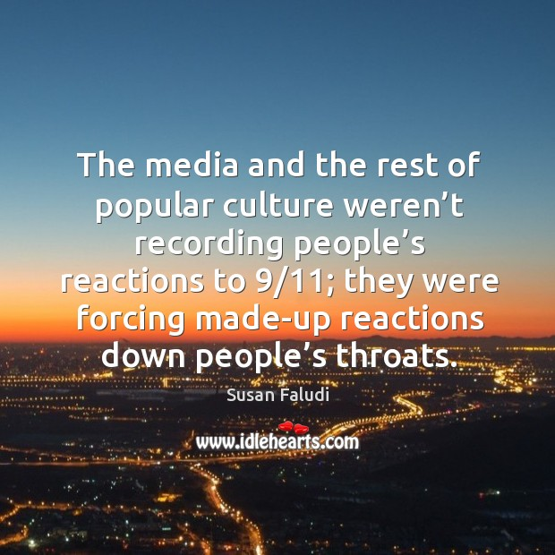 The media and the rest of popular culture weren't recording people's reactions to 9/11 Image