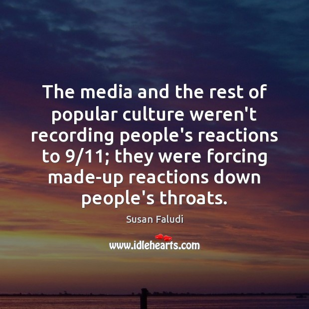 The media and the rest of popular culture weren't recording people's reactions Image