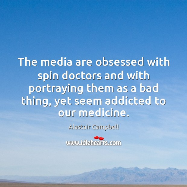 Image, The media are obsessed with spin doctors and with portraying them as