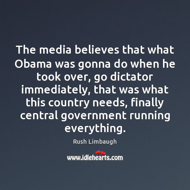 Image, The media believes that what Obama was gonna do when he took