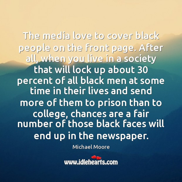 The media love to cover black people on the front page. After Image