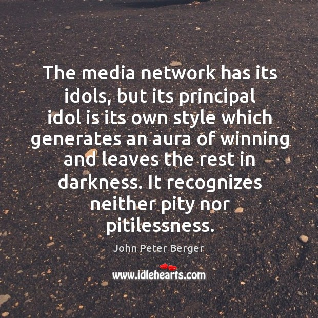 The media network has its idols, but its principal idol is its own style Image