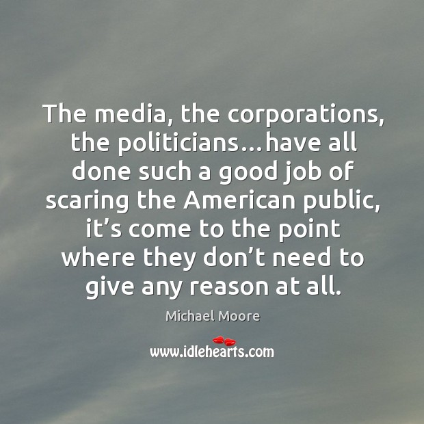 The media, the corporations, the politicians…have all done such a good Image