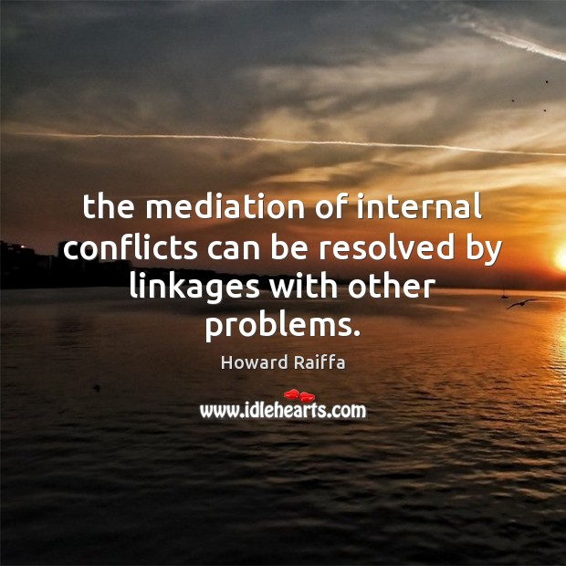Image, The mediation of internal conflicts can be resolved by linkages with other problems.