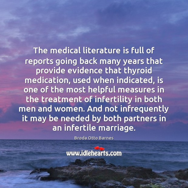 The medical literature is full of reports going back many years that Medical Quotes Image