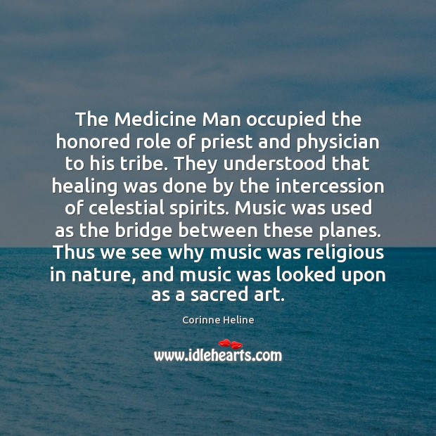 The Medicine Man occupied the honored role of priest and physician to Image