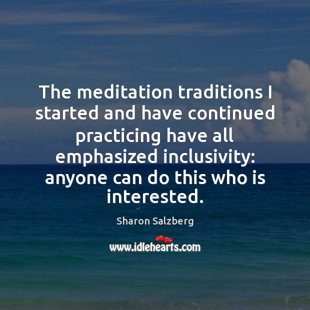 Image, The meditation traditions I started and have continued practicing have all emphasized