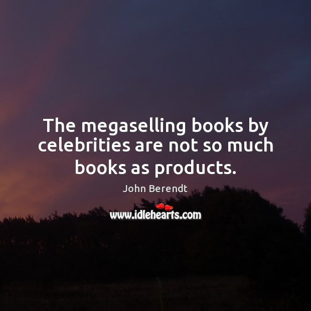 Image, The megaselling books by celebrities are not so much books as products.