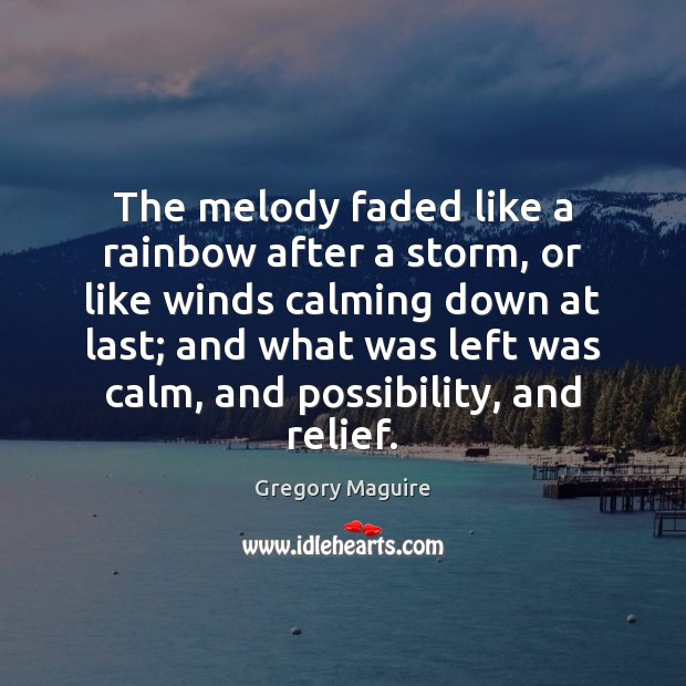 The melody faded like a rainbow after a storm, or like winds Image