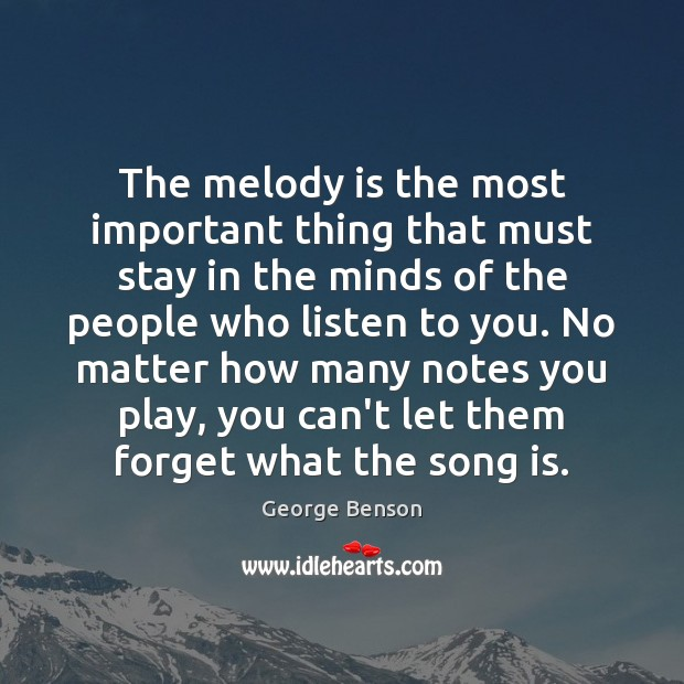 Image, The melody is the most important thing that must stay in the