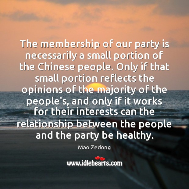 The membership of our party is necessarily a small portion of the Image