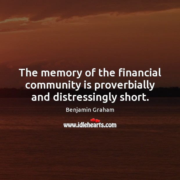 Image, The memory of the financial community is proverbially and distressingly short.