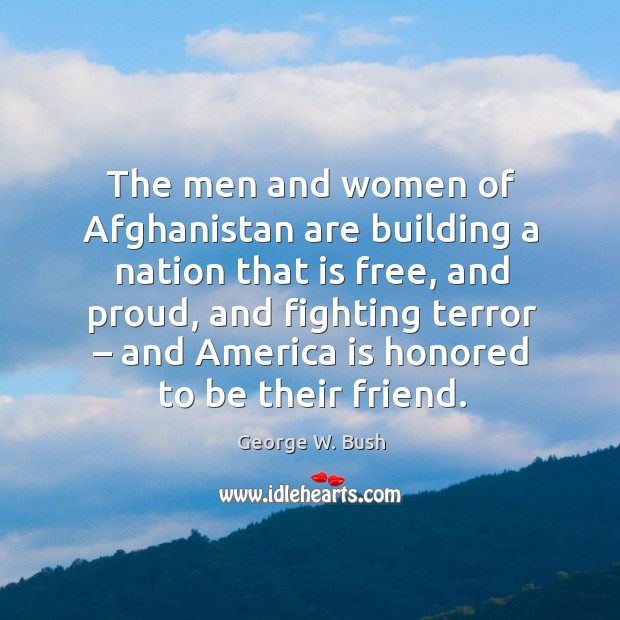 The men and women of afghanistan are building a nation that is free Image