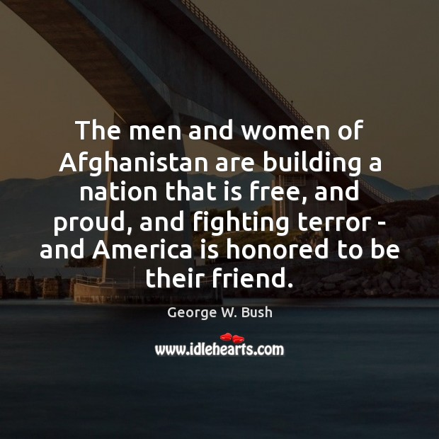 The men and women of Afghanistan are building a nation that is Image
