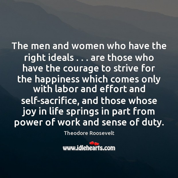 Image, The men and women who have the right ideals . . . are those who