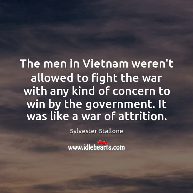 The men in Vietnam weren't allowed to fight the war with any Sylvester Stallone Picture Quote