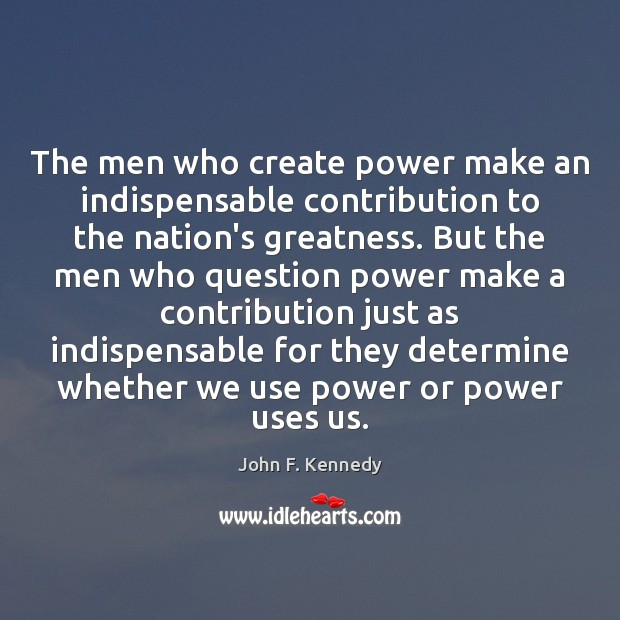 Image, The men who create power make an indispensable contribution to the nation's
