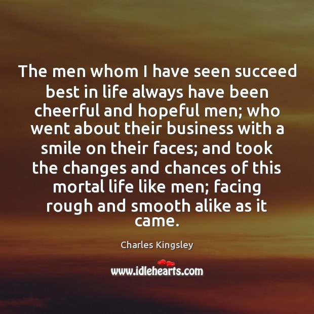 Image, The men whom I have seen succeed best in life always have