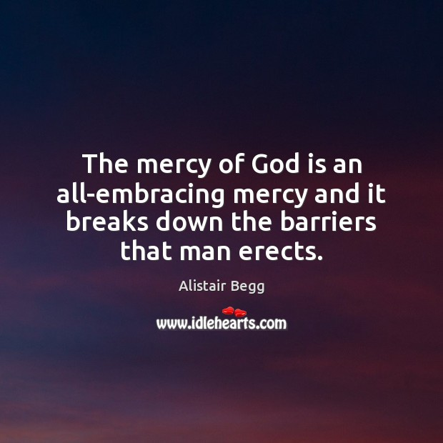 The mercy of God is an all-embracing mercy and it breaks down Image