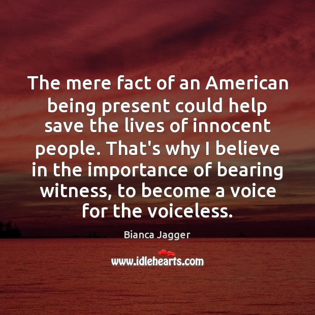 Image, The mere fact of an American being present could help save the