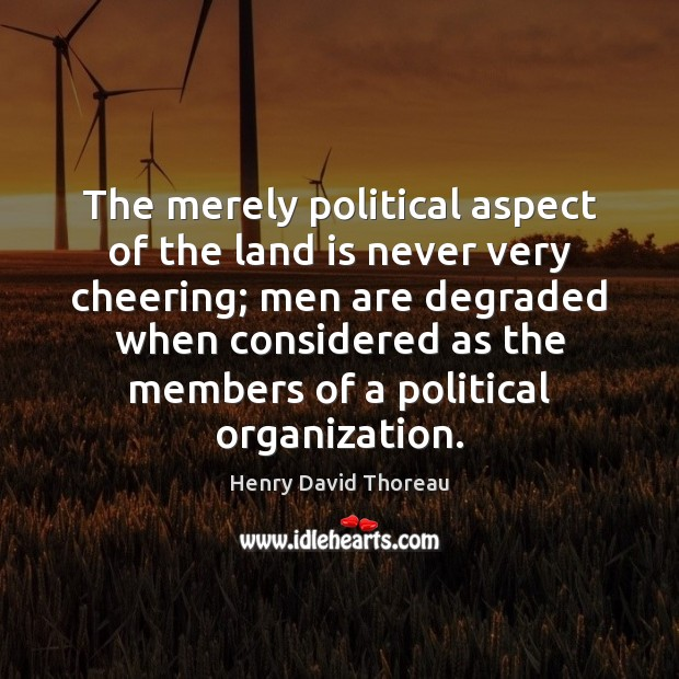 The merely political aspect of the land is never very cheering; men Image