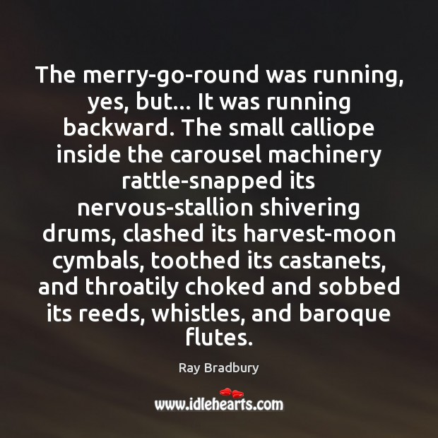 Image, The merry-go-round was running, yes, but… It was running backward. The small