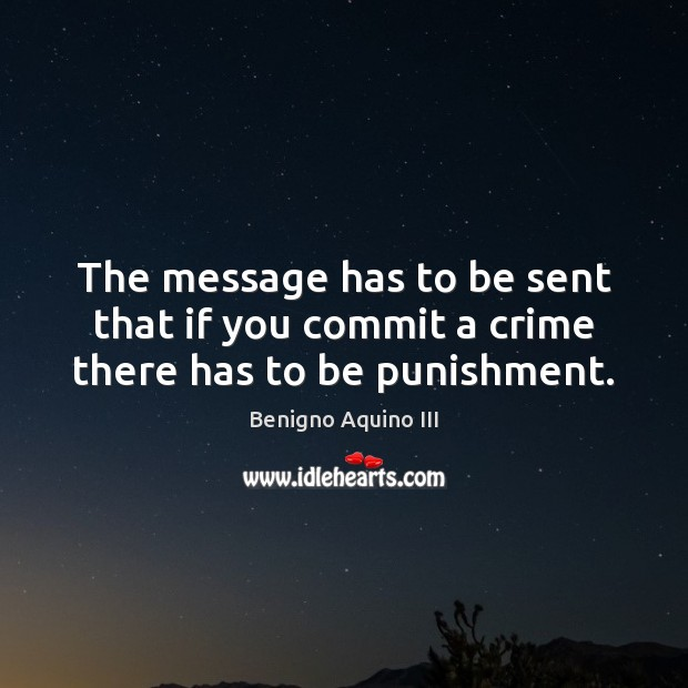 Image, The message has to be sent that if you commit a crime there has to be punishment.
