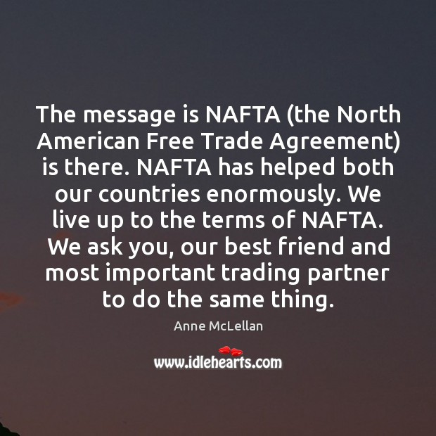 Image, The message is NAFTA (the North American Free Trade Agreement) is there.