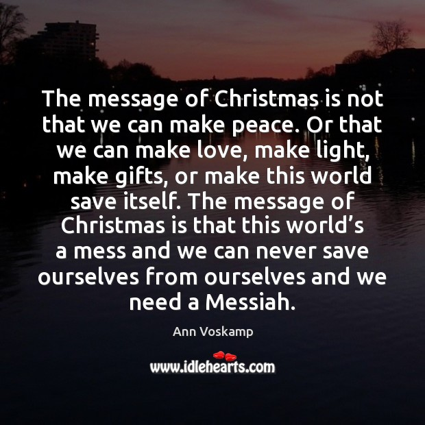 The message of Christmas is not that we can make peace. Or Image
