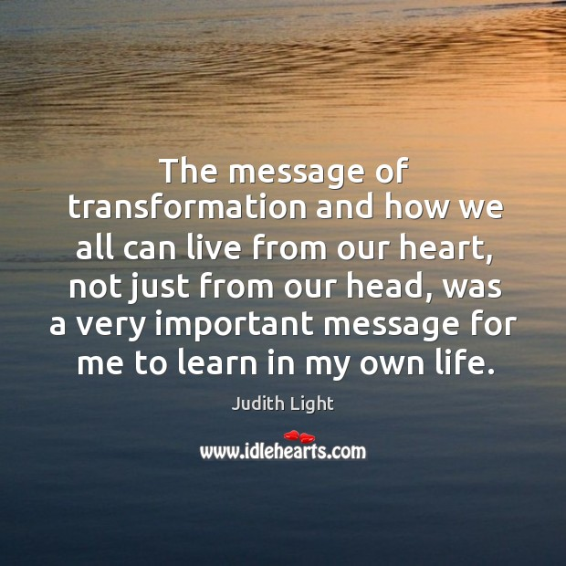 The message of transformation and how we all can live from our heart Image