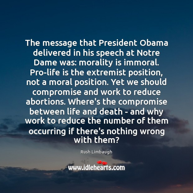 The message that President Obama delivered in his speech at Notre Dame Image
